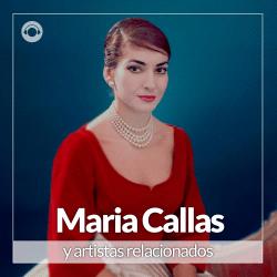Maria Callas y Artistas Relacionados