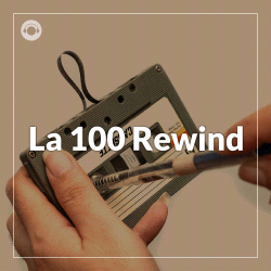 La 100 Rewind