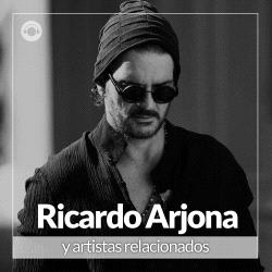 Ricardo Arjona y Artistas Relacionados