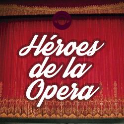 Héroes De La Opera