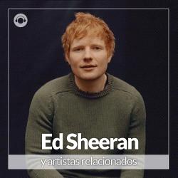 Ed Sheeran y Artistas Relacionados